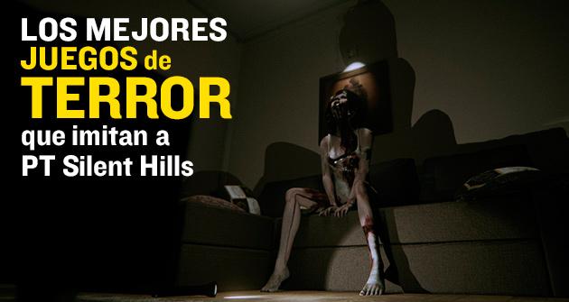 Los mejores juegos de terror que imitan a PT Silent Hills ...