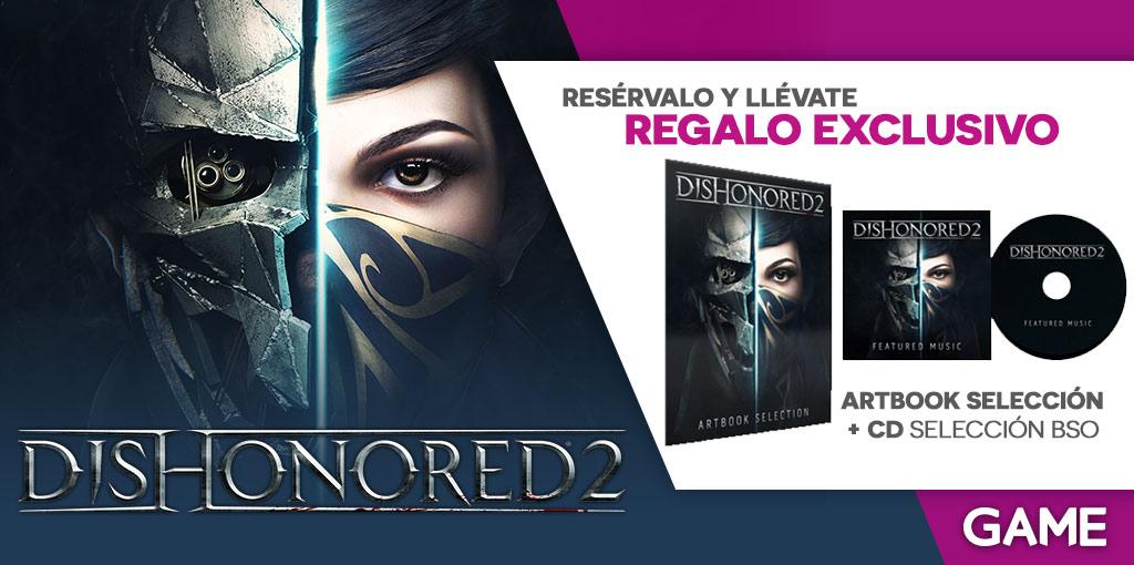 Regalos de GAME por la reserva o compra de Dishonored 2