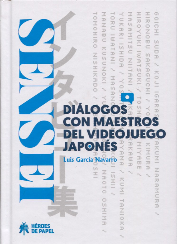 Sensei Dialogos con maestros del videojuego japones