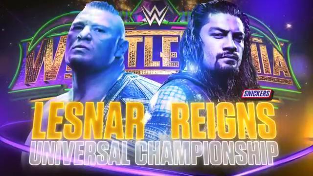 WWE WrestleMania 34 - Campeonato Universal WWE - Brock Lesnar vs. Roman Reigns