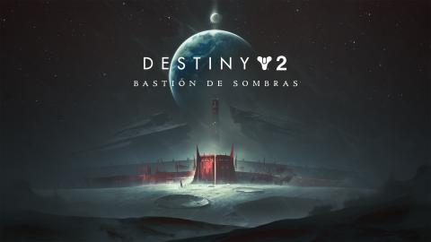 Destiny 2 Bastión de Sombras