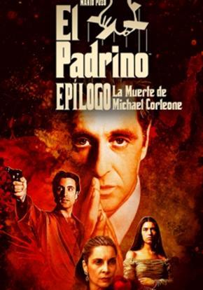 El Padrino Epílogo La muerte de Michael Corleone cartel