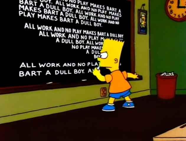 "Los Simpson - Gag pizarra ""All work and no play..."""