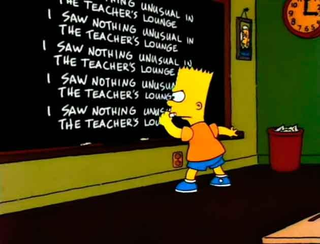 "Los Simpson - Gag pizarra ""I saw nothing unusual in the teacher's lounge"""