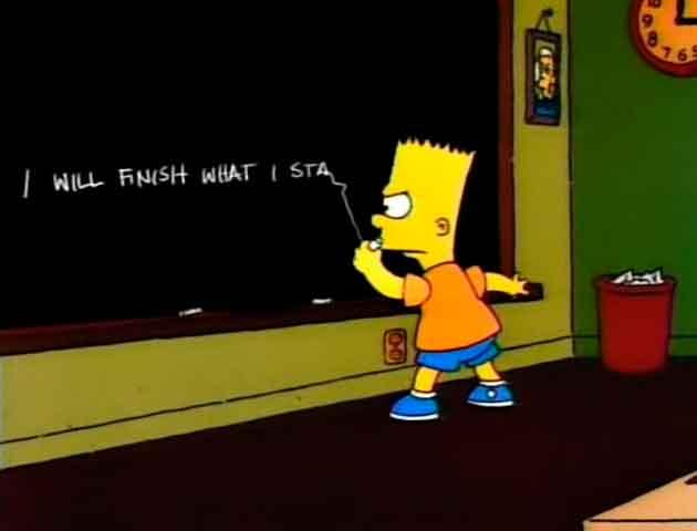 "Los Simpson - Gag pizarra ""I will finish what I sta..."""