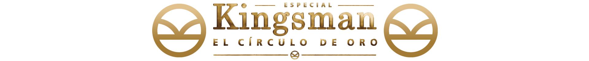 Especial Kingsman El Círculo de Oro